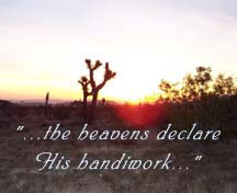 "A graphic of a desert sunrise with the words, ""...the heavens declare His handiwork..."" over the image."