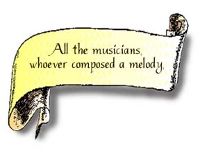 A scroll graphic that reads, All the musicians whoever composed a melody.""